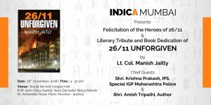 Felicitation of the Heroes of 26/11 & Literary Tribute and Book Dedication of '26/11 UNFORGIVEN' by Retd. Lt Col. Manish Jaitly