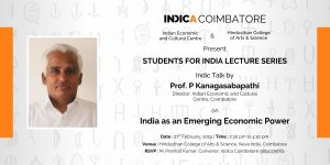 Indica Coimbatore presents a talk on 'India as an Emerging Economic Power' by Dr. P Kanagasabapathi